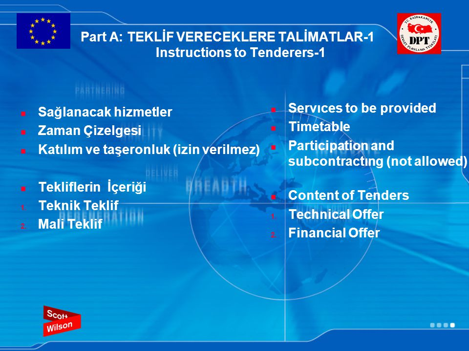 Part A: TEKLİF VERECEKLERE TALİMATLAR-1 Instructions to Tenderers-1 Sağlanacak hizmetler Zaman Çizelgesi Katılım ve taşeronluk (izin verilmez) Tekliflerin İçeriği 1.