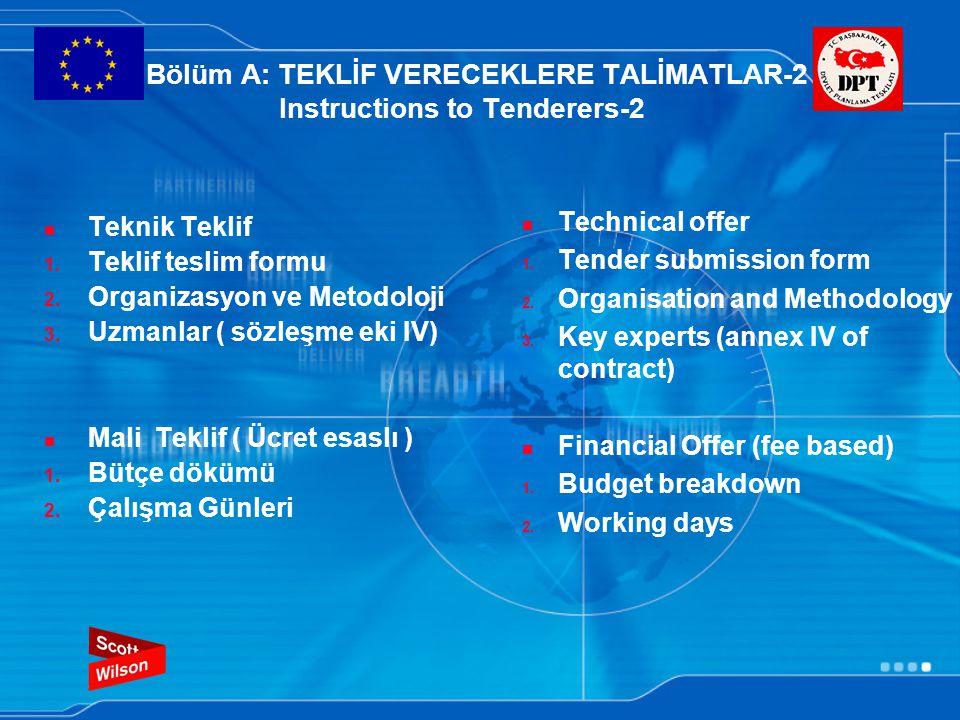 Bölüm A: TEKLİF VERECEKLERE TALİMATLAR-2 Instructions to Tenderers-2 Teknik Teklif 1.