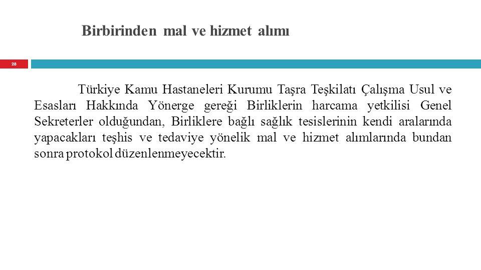 Birbirinden mal ve hizmet alımı Türkiye Kamu Hastaneleri Kurumu Taşra Teşkilatı Çalışma Usul ve Esasları Hakkında Yönerge gereği Birliklerin harcama y