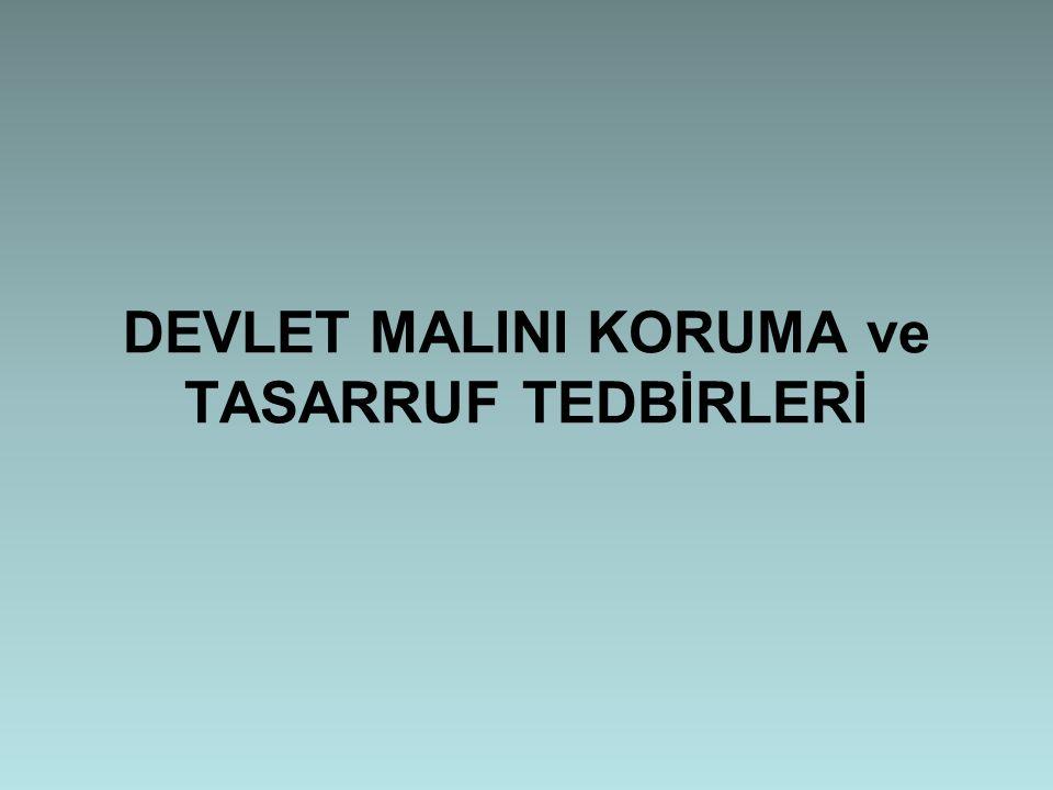 DEVLET MALINI KORUMA ve TASARRUF TEDBİRLERİ