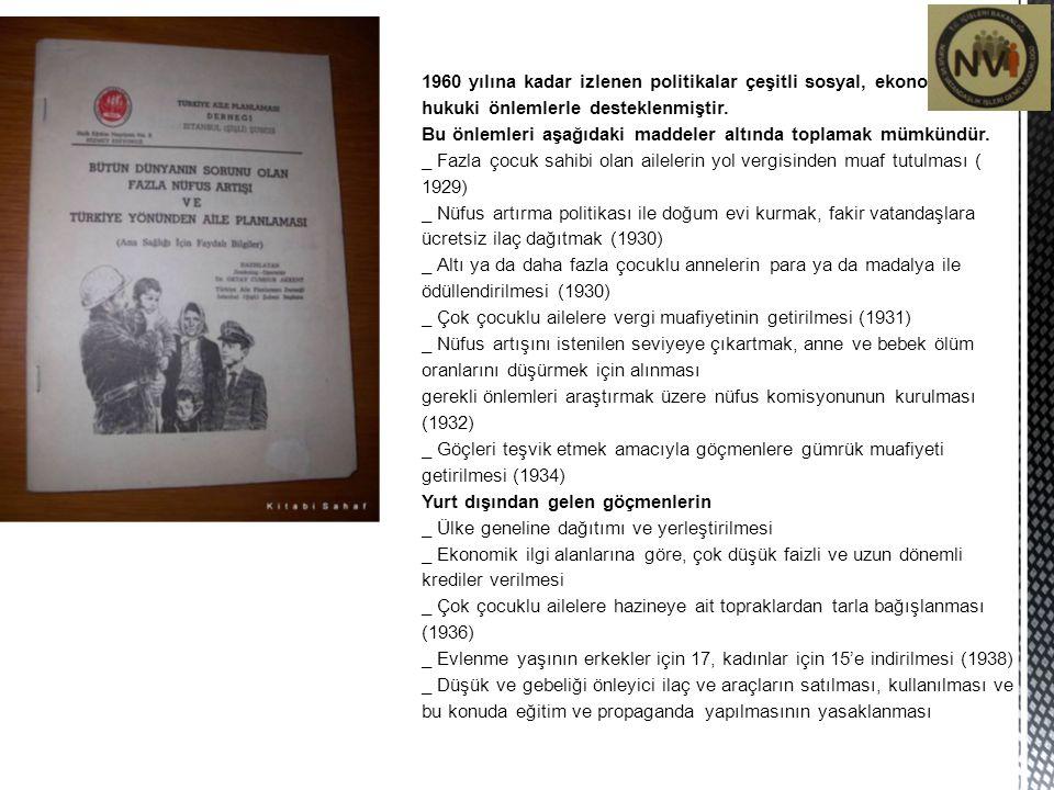 1960 yılına kadar izlenen politikalar çeşitli sosyal, ekonomik ve hukuki önlemlerle desteklenmiştir. Bu önlemleri aşağıdaki maddeler altında toplamak