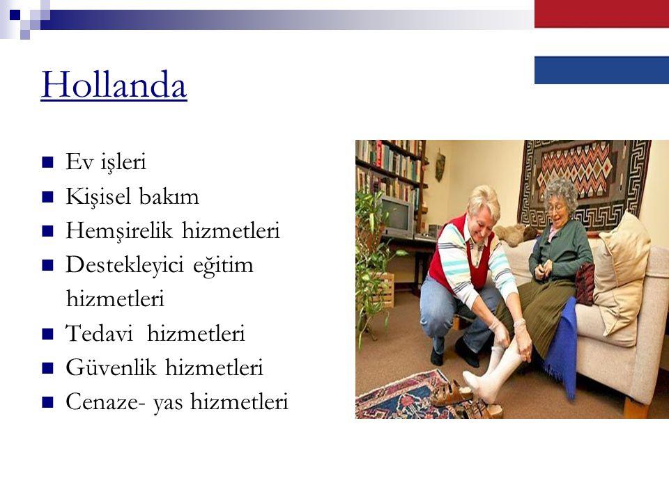 Hollanda Ev işleri Kişisel bakım Hemşirelik hizmetleri Destekleyici eğitim hizmetleri Tedavi hizmetleri Güvenlik hizmetleri Cenaze- yas hizmetleri