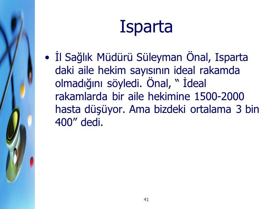 """41 Isparta İl Sağlık Müdürü Süleyman Önal, Isparta daki aile hekim sayısının ideal rakamda olmadığını söyledi. Önal, """" İdeal rakamlarda bir aile hekim"""