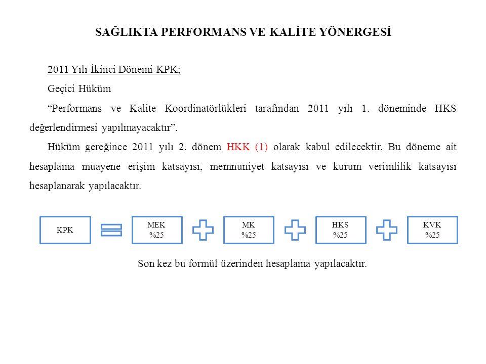 SAĞLIKTA PERFORMANS VE KALİTE YÖNERGESİ 2011 Yılı İkinci Dönemi KPK; Geçici Hüküm Performans ve Kalite Koordinatörlükleri tarafından 2011 yılı 1.