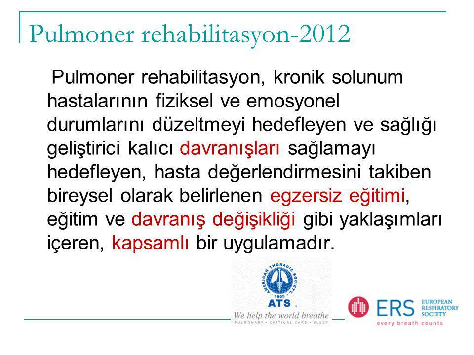 Pulmoner rehabilitasyon-2012 Pulmoner rehabilitasyon, kronik solunum hastalarının fiziksel ve emosyonel durumlarını düzeltmeyi hedefleyen ve sağlığı g