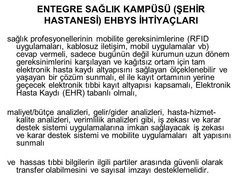 ENTEGRE SAĞLIK KAMPÜSÜ (ŞEHİR HASTANESİ) EHBYS İHTİYAÇLARI sağlık profesyonellerinin mobilite gereksinimlerine (RFID uygulamaları, kablosuz iletişim,