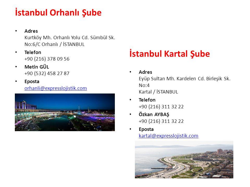 İstanbul Orhanlı Şube Adres Kurtköy Mh. Orhanlı Yolu Cd. Sümbül Sk. No:6/C Orhanlı / İSTANBUL Telefon +90 (216) 378 09 56 Metin GÜL +90 (532) 458 27 8