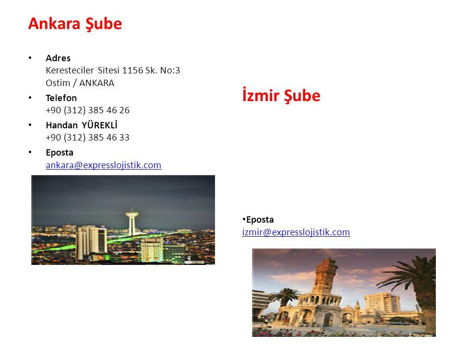 Ankara Şube Adres Keresteciler Sitesi 1156 Sk. No:3 Ostim / ANKARA Telefon +90 (312) 385 46 26 Handan YÜREKLİ +90 (312) 385 46 33 Eposta ankara@expres