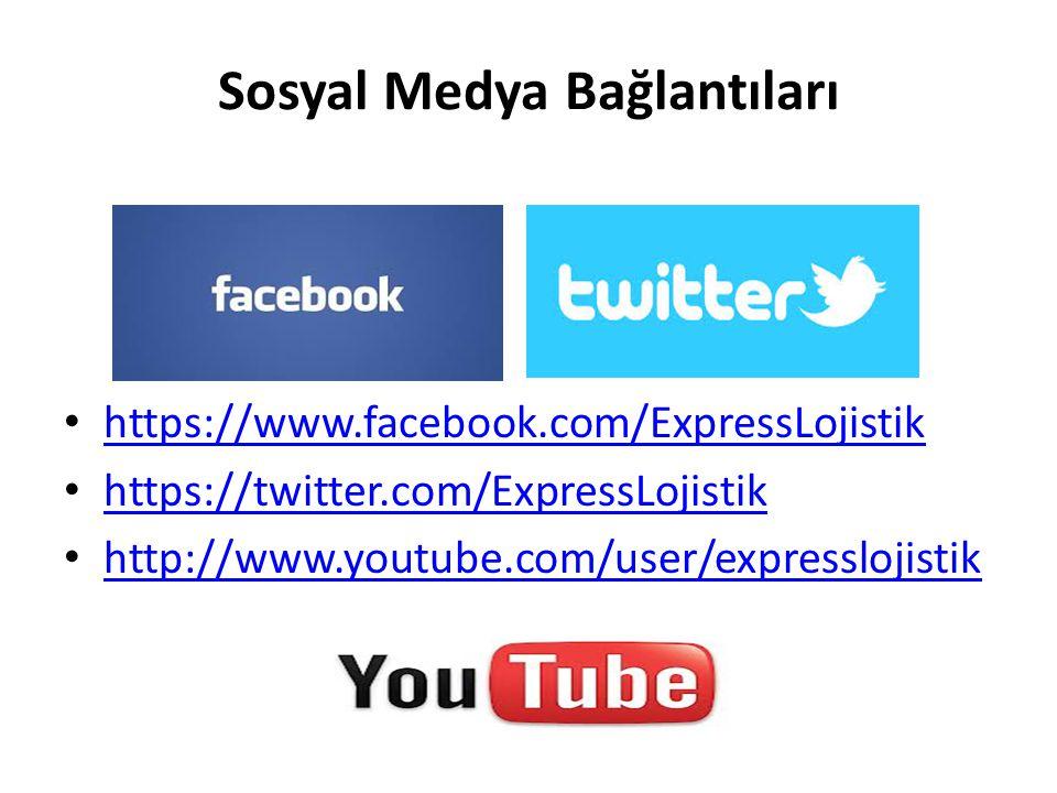 Sosyal Medya Bağlantıları https://www.facebook.com/ExpressLojistik https://twitter.com/ExpressLojistik http://www.youtube.com/user/expresslojistik