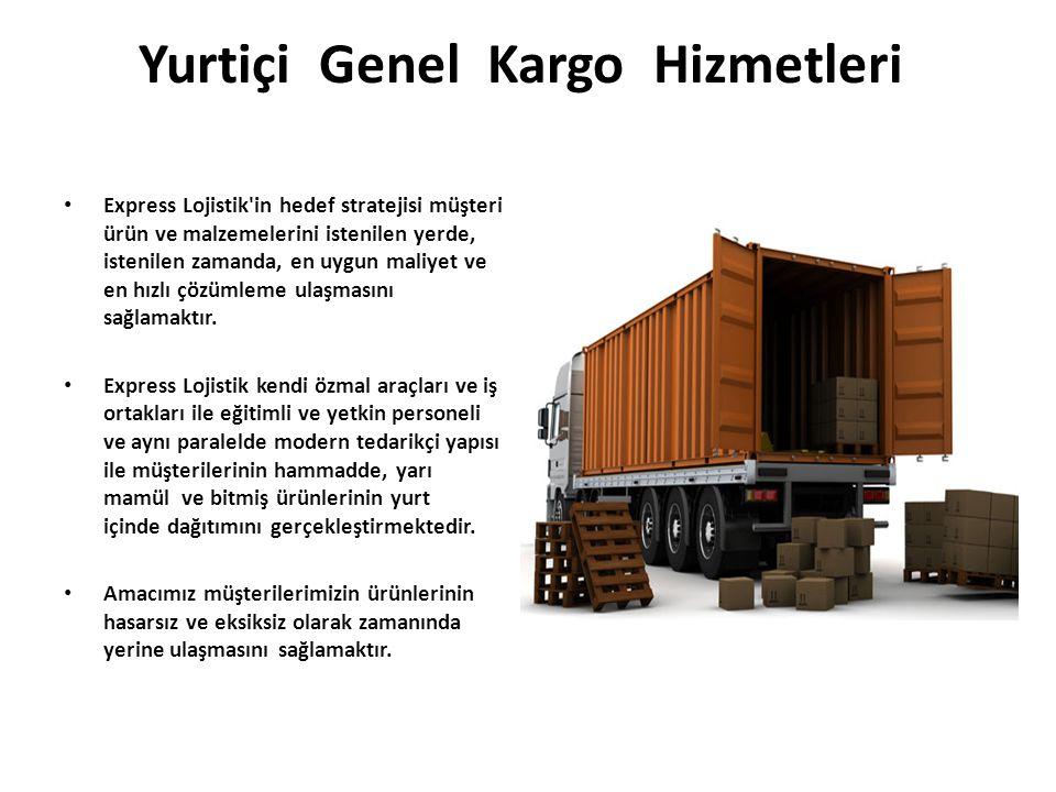 Yurtiçi Genel Kargo Hizmetleri Express Lojistik'in hedef stratejisi müşteri ürün ve malzemelerini istenilen yerde, istenilen zamanda, en uygun maliyet