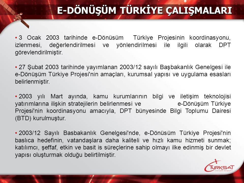 3 Ocak 2003 tarihinde e-Dönüsüm Türkiye Projesinin koordinasyonu, izlenmesi, değerlendirilmesi ve yönlendirilmesi ile ilgili olarak DPT görevlendirilm