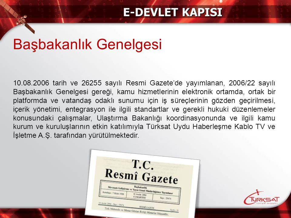Başbakanlık Genelgesi 10.08.2006 tarih ve 26255 sayılı Resmi Gazete'de yayımlanan, 2006/22 sayılı Başbakanlık Genelgesi gereği, kamu hizmetlerinin ele