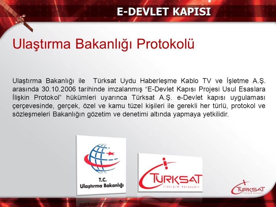 """Ulaştırma Bakanlığı Protokolü Ulaştırma Bakanlığı ile Türksat Uydu Haberleşme Kablo TV ve İşletme A.Ş. arasında 30.10.2006 tarihinde imzalanmış """"E-Dev"""