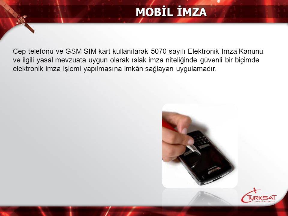 Cep telefonu ve GSM SIM kart kullanılarak 5070 sayılı Elektronik İmza Kanunu ve ilgili yasal mevzuata uygun olarak ıslak imza niteliğinde güvenli bir