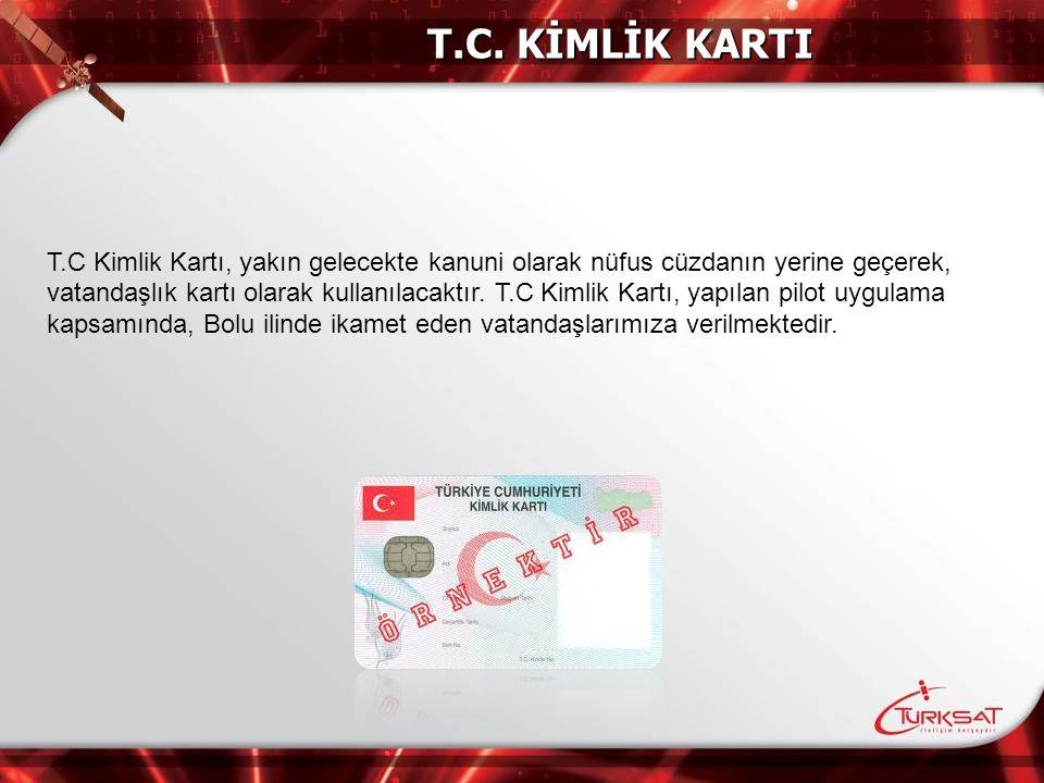 T.C Kimlik Kartı, yakın gelecekte kanuni olarak nüfus cüzdanın yerine geçerek, vatandaşlık kartı olarak kullanılacaktır. T.C Kimlik Kartı, yapılan pil