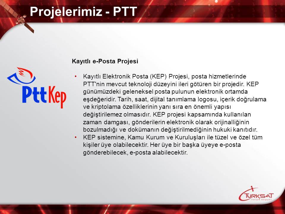 Projelerimiz - PTT Kayıtlı e-Posta Projesi Kayıtlı Elektronik Posta (KEP) Projesi, posta hizmetlerinde PTT'nin mevcut teknoloji düzeyini ileri götüren