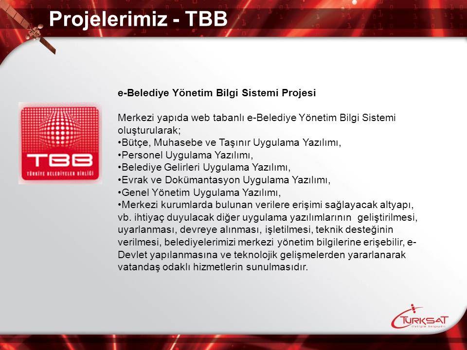 Projelerimiz - TBB e-Belediye Yönetim Bilgi Sistemi Projesi Merkezi yapıda web tabanlı e-Belediye Yönetim Bilgi Sistemi oluşturularak; Bütçe, Muhasebe