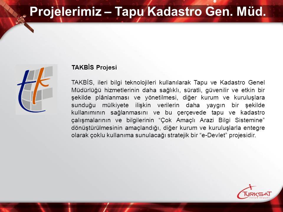 Projelerimiz – Tapu Kadastro Gen. Müd. TAKBİS Projesi TAKBİS, ileri bilgi teknolojileri kullanılarak Tapu ve Kadastro Genel Müdürlüğü hizmetlerinin da