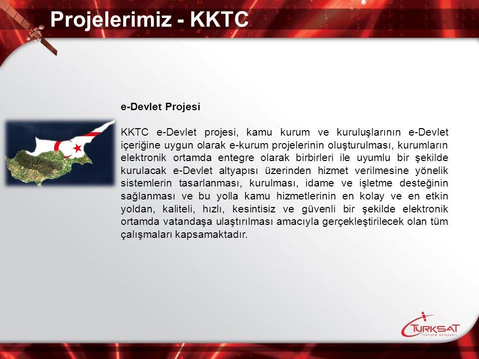 Projelerimiz - KKTC e-Devlet Projesi KKTC e-Devlet projesi, kamu kurum ve kuruluşlarının e-Devlet içeriğine uygun olarak e-kurum projelerinin oluşturu