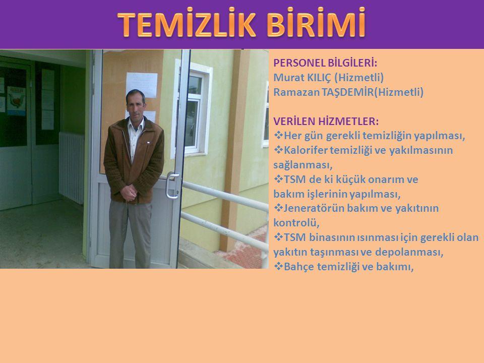 1 PERSONEL BİLGİLERİ: Murat KILIÇ (Hizmetli) Ramazan TAŞDEMİR(Hizmetli) VERİLEN HİZMETLER:  Her gün gerekli temizliğin yapılması,  Kalorifer temizli