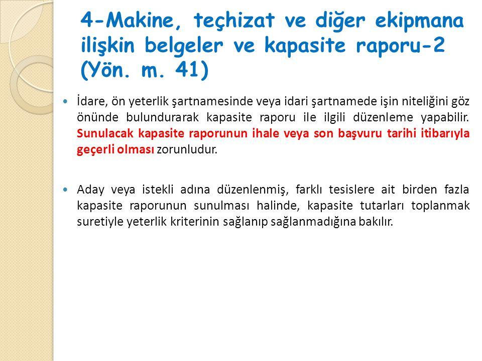 4-Makine, teçhizat ve diğer ekipmana ilişkin belgeler ve kapasite raporu-2 (Yön.