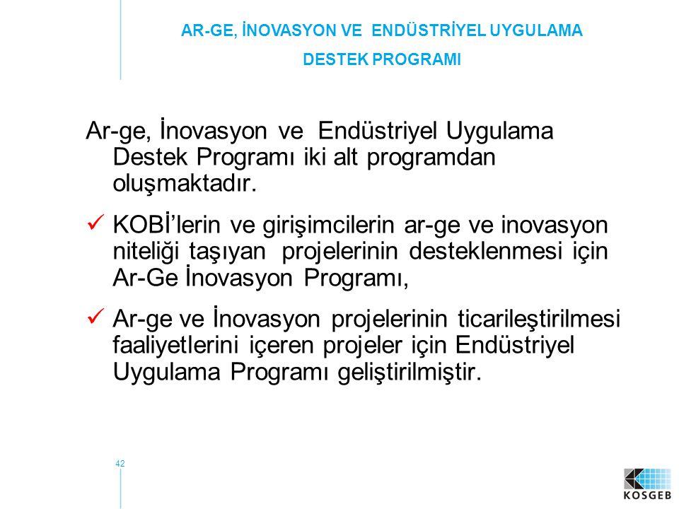 42 Ar-ge, İnovasyon ve Endüstriyel Uygulama Destek Programı iki alt programdan oluşmaktadır.