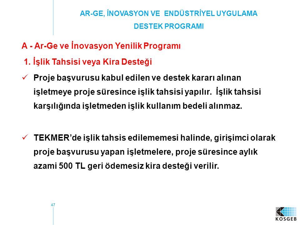 47 A - Ar-Ge ve İnovasyon Yenilik Programı 1.