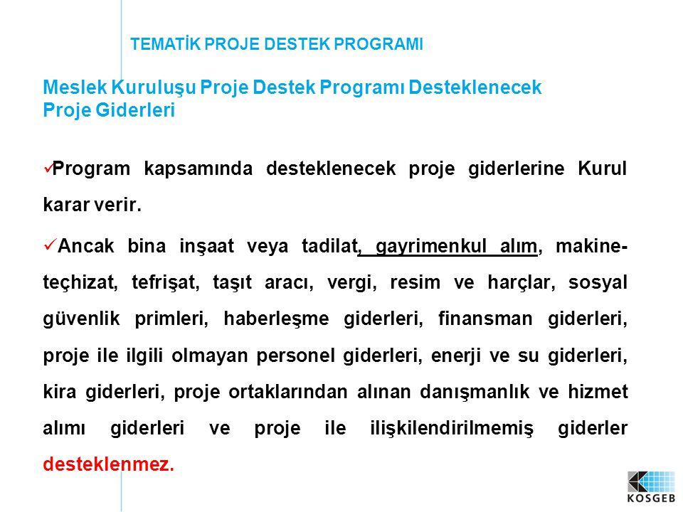 77 Program kapsamında desteklenecek proje giderlerine Kurul karar verir.