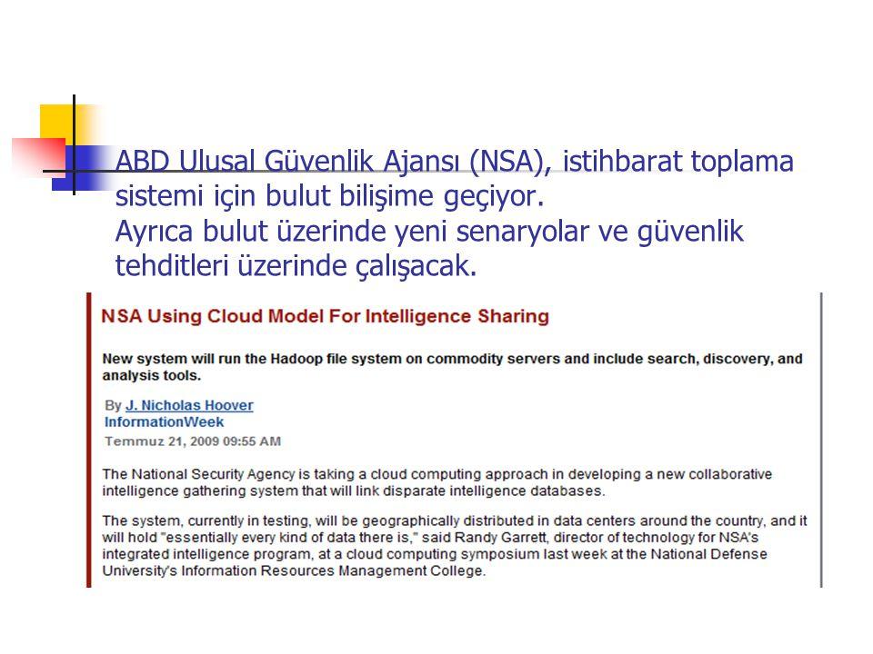 ABD Ulusal Güvenlik Ajansı (NSA), istihbarat toplama sistemi için bulut bilişime geçiyor. Ayrıca bulut üzerinde yeni senaryolar ve güvenlik tehditleri