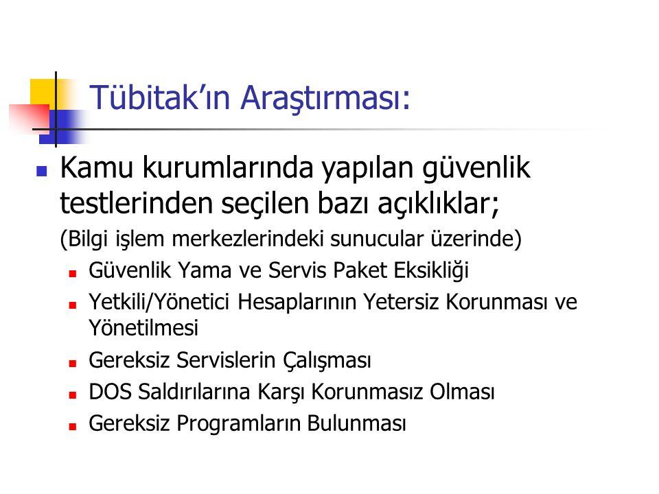 Tübitak'ın Araştırması: Kamu kurumlarında yapılan güvenlik testlerinden seçilen bazı açıklıklar; (Bilgi işlem merkezlerindeki sunucular üzerinde) Güve