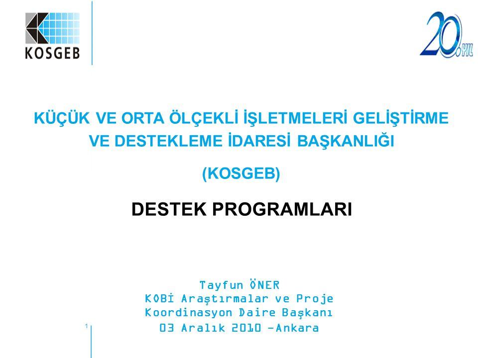 2  KOSGEB, Sanayi ve Ticaret Bakanlığının ilgili kuruluşu dur.