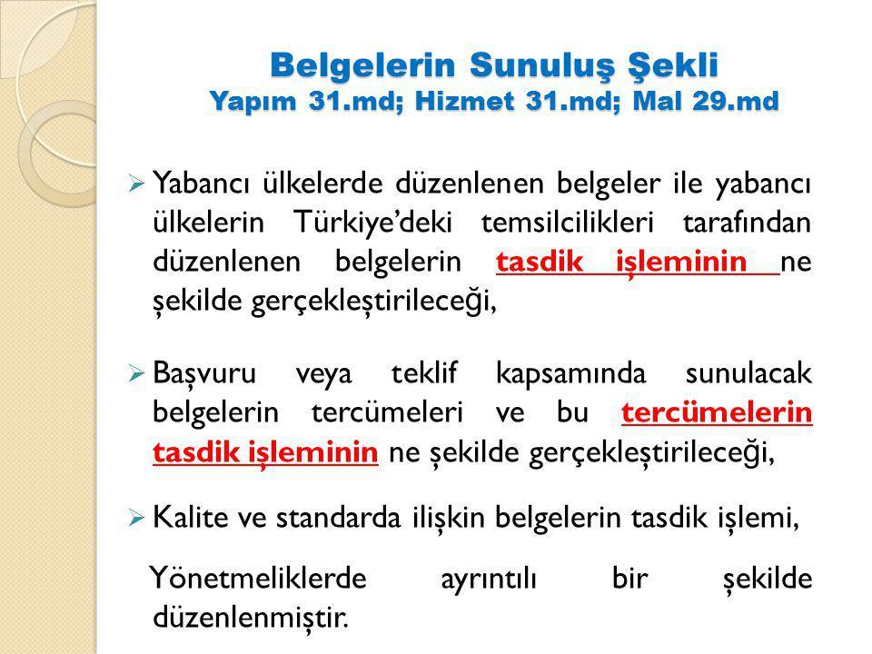 Belgelerin Sunuluş Şekli Yapım 31.md; Hizmet 31.md; Mal 29.md  Yabancı ülkelerde düzenlenen belgeler ile yabancı ülkelerin Türkiye'deki temsilcilikle