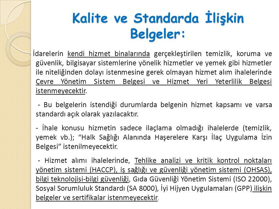 Kalite ve Standarda İlişkin Belgeler: - İdarelerin kendi hizmet binalarında gerçekleştirilen temizlik, koruma ve güvenlik, bilgisayar sistemlerine yön