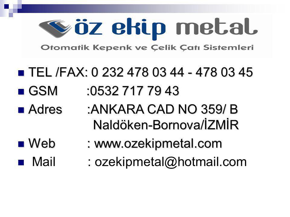 TEL /FAX: 0 232 478 03 44 - 478 03 45 TEL /FAX: 0 232 478 03 44 - 478 03 45 GSM :0532 717 79 43 GSM :0532 717 79 43 Adres :ANKARA CAD NO 359/ B Naldöken-Bornova/İZMİR Adres :ANKARA CAD NO 359/ B Naldöken-Bornova/İZMİR Web : www.ozekipmetal.com Web : www.ozekipmetal.com Mail : ozekipmetal@hotmail.com