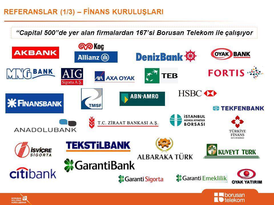 REFERANSLAR (1/3) – FİNANS KURULUŞLARI Capital 500 de yer alan firmalardan 167'si Borusan Telekom ile çalışıyor