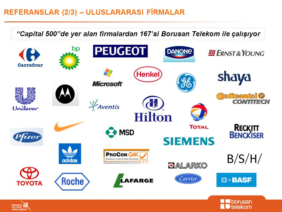 REFERANSLAR (2/3) – ULUSLARARASI FİRMALAR Capital 500 de yer alan firmalardan 167'si Borusan Telekom ile çalışıyor