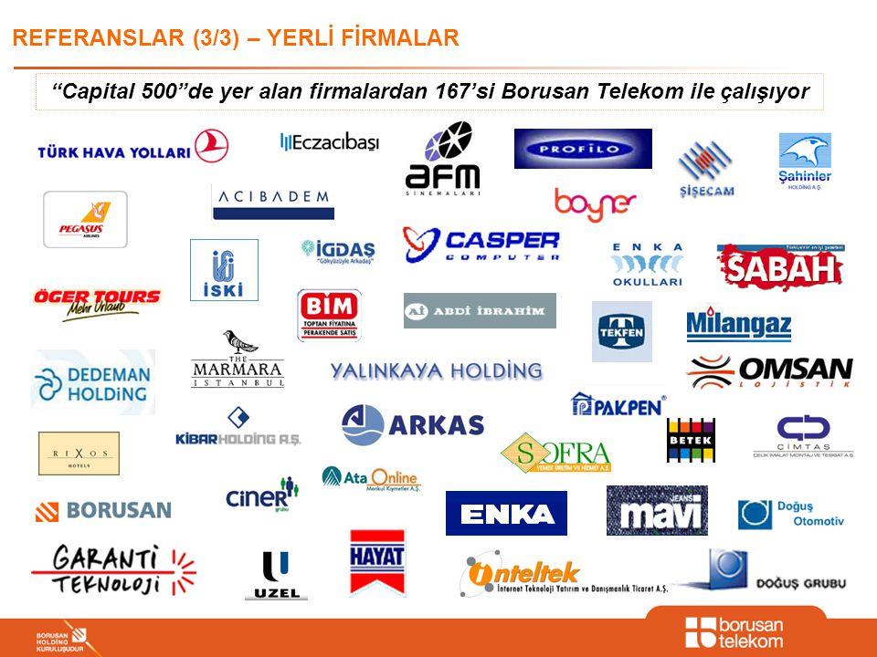 REFERANSLAR (3/3) – YERLİ FİRMALAR Capital 500 de yer alan firmalardan 167'si Borusan Telekom ile çalışıyor