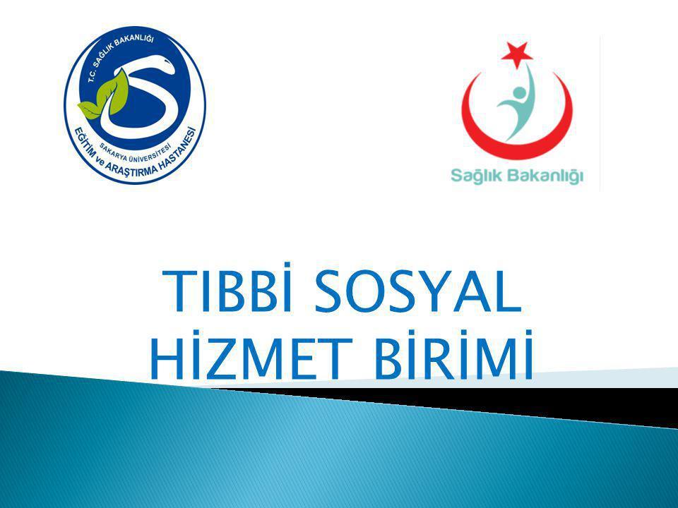 TIBBİ SOSYAL HİZMET BİRİMİ