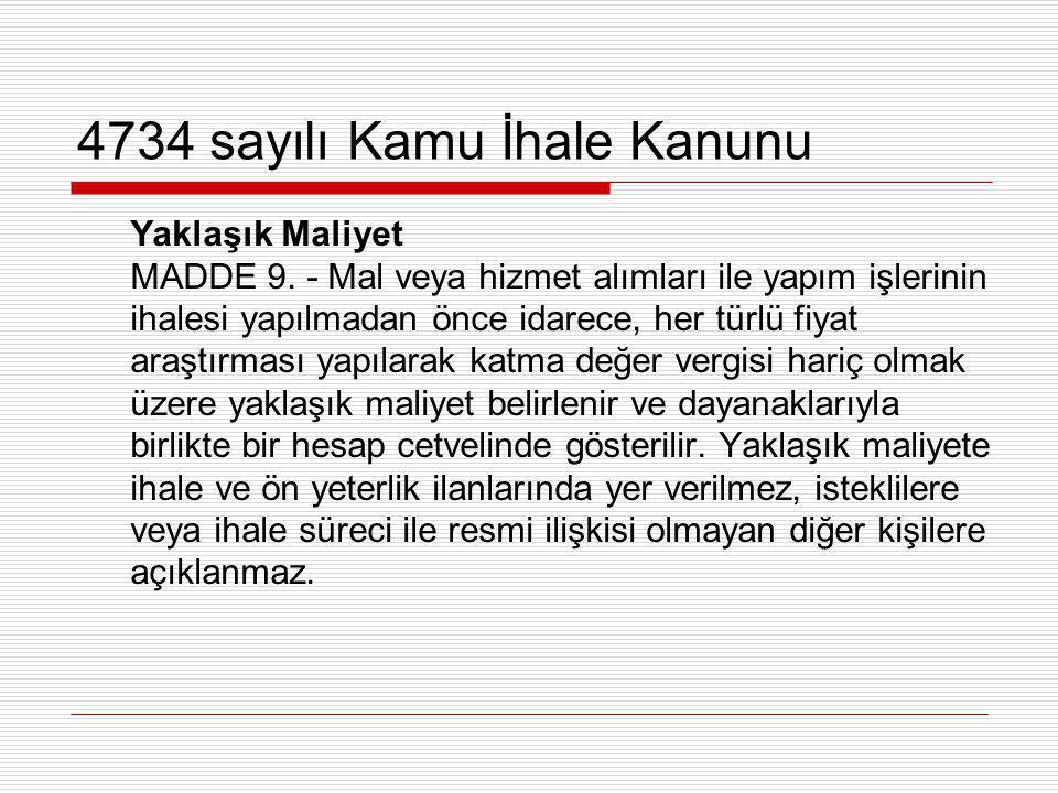 4734 sayılı Kamu İhale Kanunu Yaklaşık Maliyet MADDE 9.