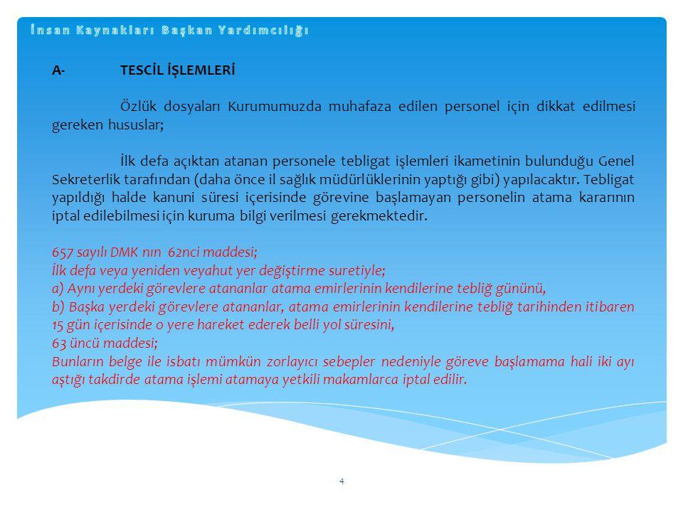 5 Naklen tayinlerde; personelin ayrılış-başlayış tarihleri ÇKYS ye girilecek ve ilgili evraklar Kuruma gönderilecektir.