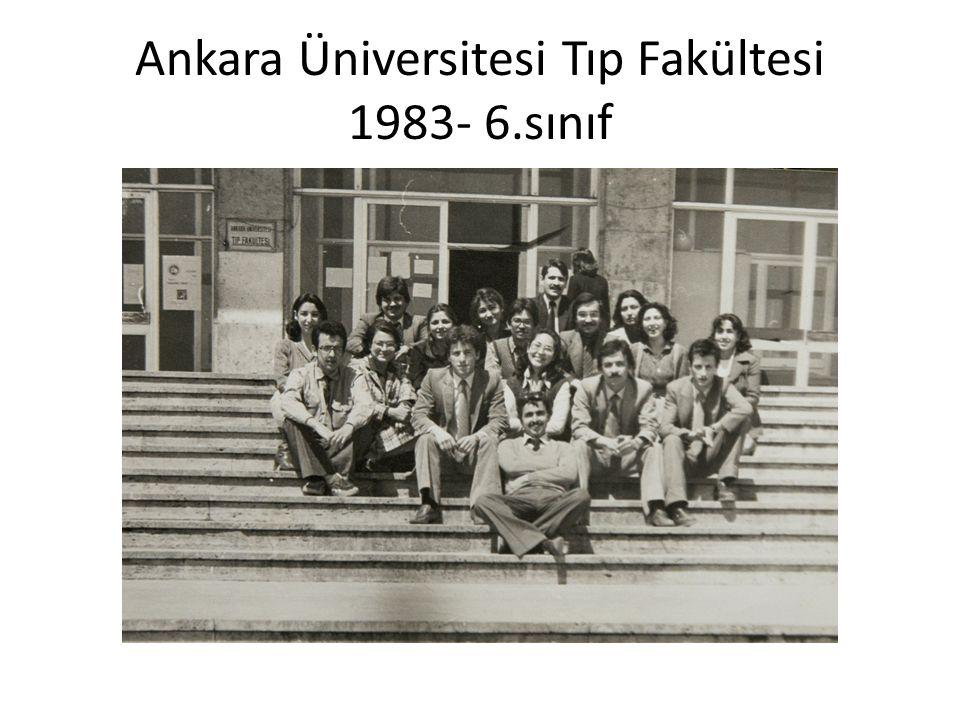 Ankara Üniversitesi Tıp Fakültesi 1983- 6.sınıf