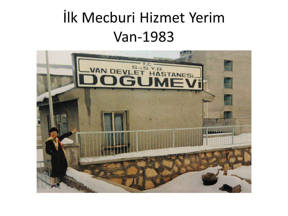 İlk Mecburi Hizmet Yerim Van-1983