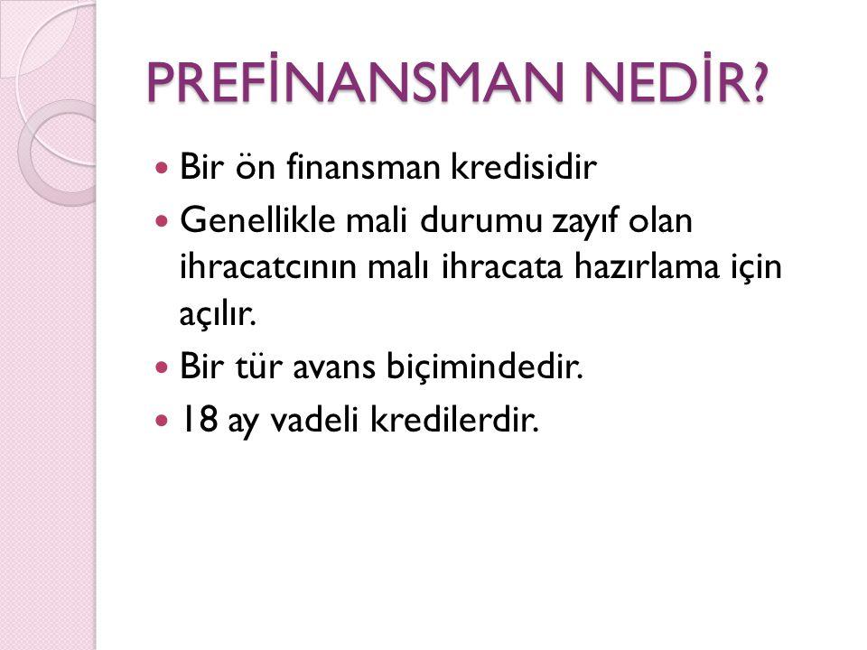 PREF İ NANSMAN NED İ R.