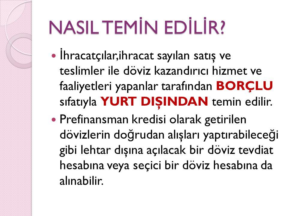NASIL TEM İ N ED İ L İ R.