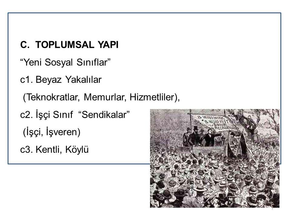 C. TOPLUMSAL YAPI Yeni Sosyal Sınıflar c1.