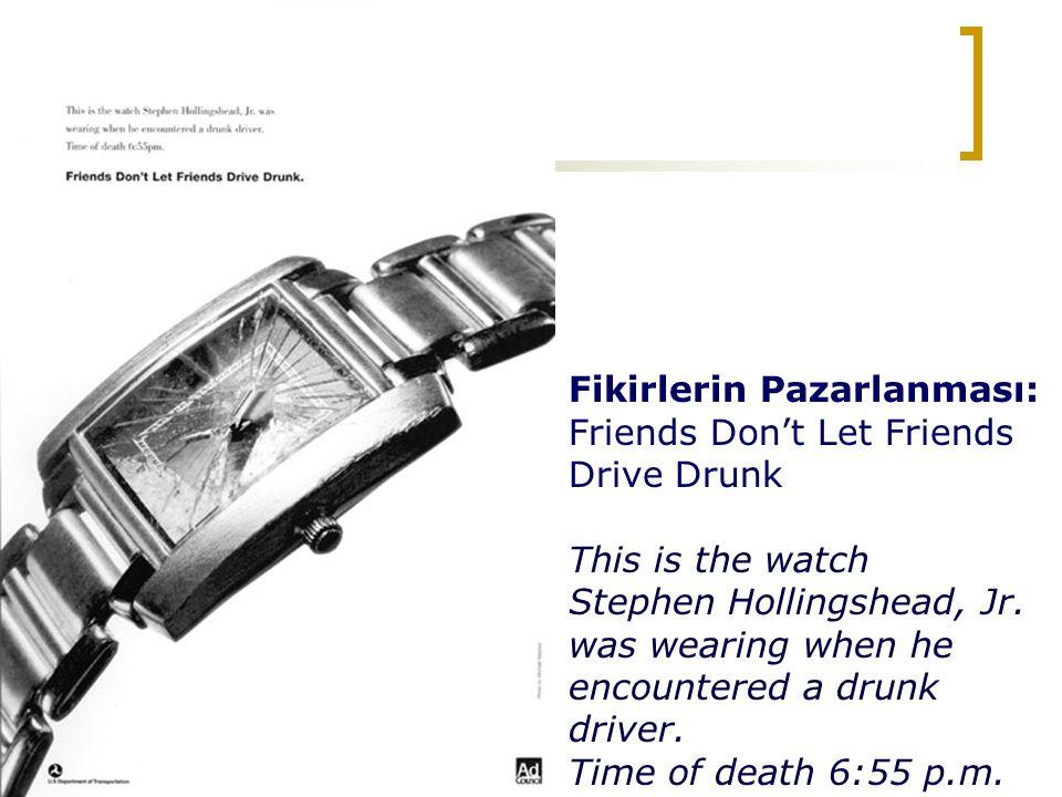 Fikirlerin Pazarlanması: Friends Don't Let Friends Drive Drunk This is the watch Stephen Hollingshead, Jr. was wearing when he encountered a drunk dri