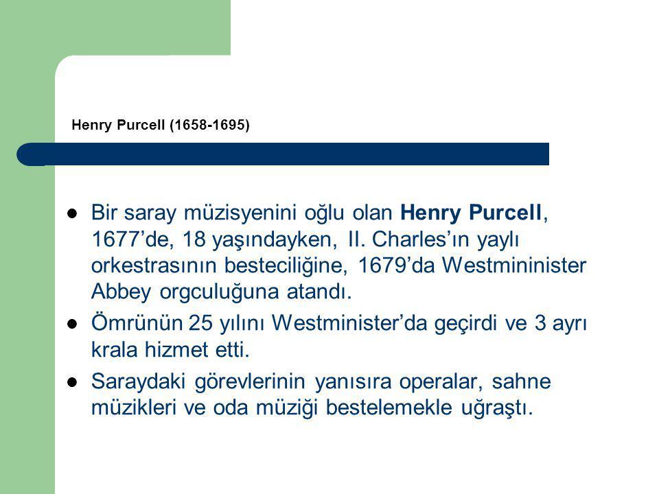 Bir saray müzisyenini oğlu olan Henry Purcell, 1677'de, 18 yaşındayken, II.