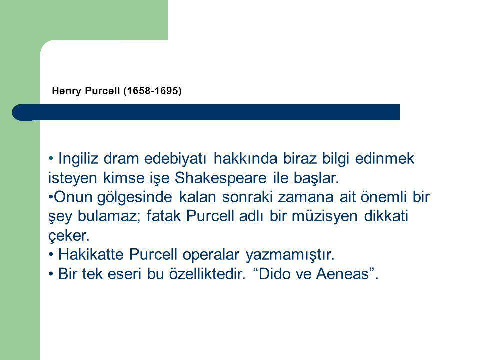 Ingiliz dram edebiyatı hakkında biraz bilgi edinmek isteyen kimse işe Shakespeare ile başlar. Onun gölgesinde kalan sonraki zamana ait önemli bir şey