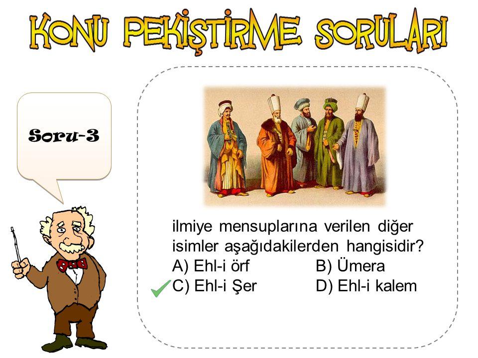 Soru-2 Aşağıdakilerden hangisi, Osmanlı toplum anlayışının temelinde yatan unsurlardan biri değildir ? A) İslam dininin kurallarına bağlılık esastır.