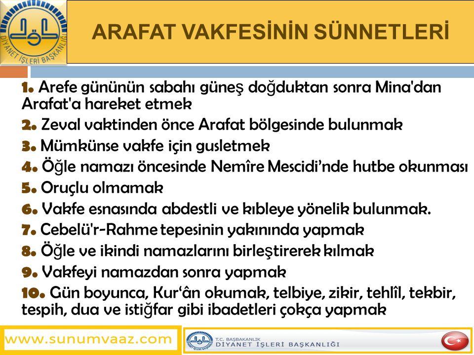 ARAFAT VAKFESİNİN SÜNNETLERİ 1.